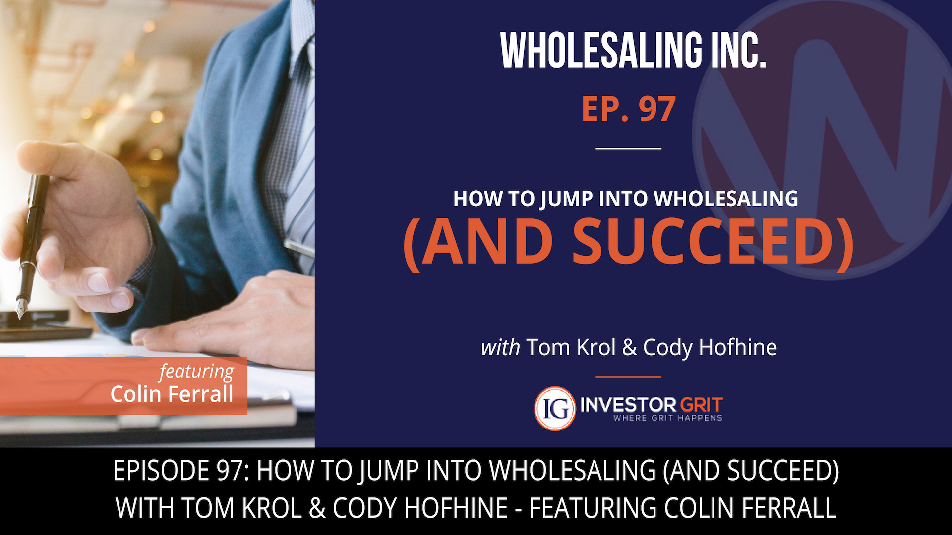 Episode 97: How to Jump into Wholesaling (and Succeed) |