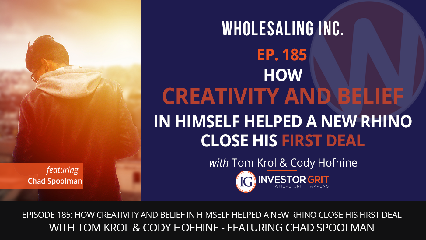 Episode 185: How Creativity and Belief in Himself Helped a New Rhino