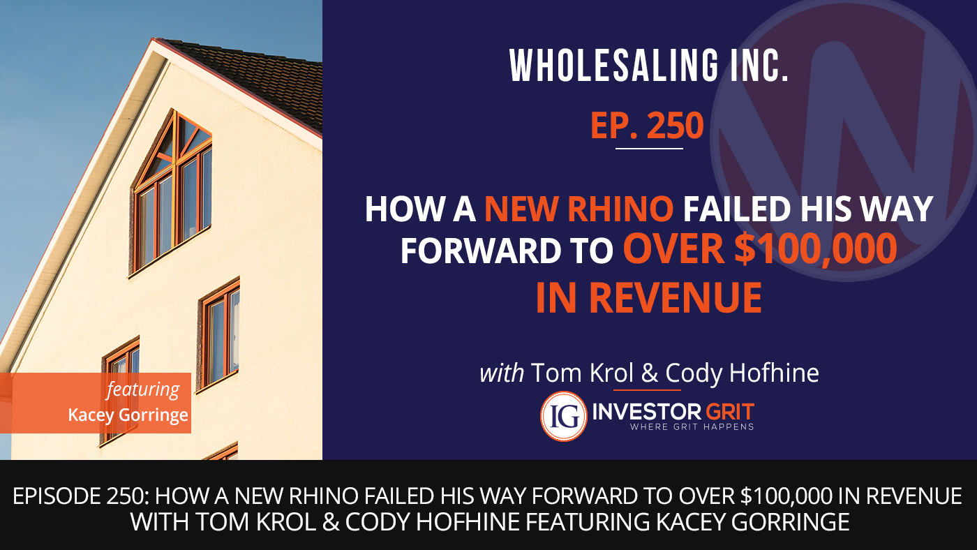 Putting Grit In Its Place >> Episode 250 How A New Rhino Failed His Way Forward To Over 100 000