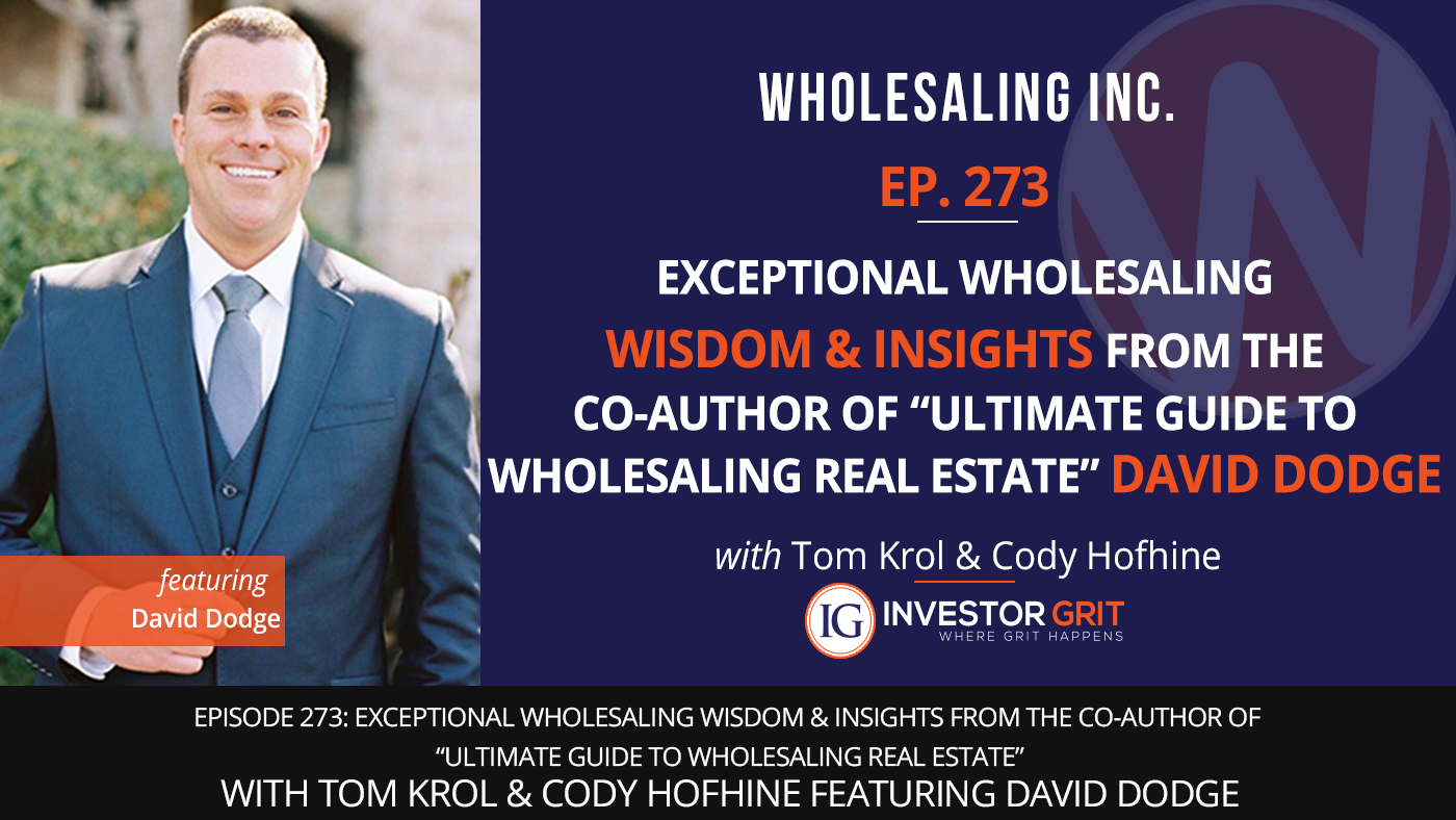 Episode 273: Exceptional Wholesaling Wisdom & Insights from