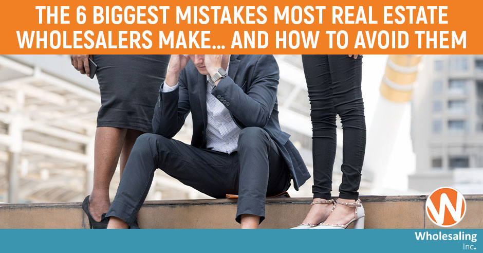 WI 655 | Wholesaling Mistakes
